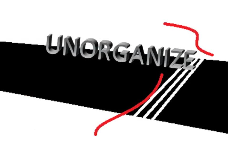 Unorganize and Win